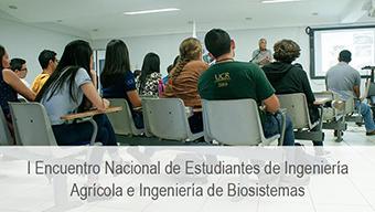 I Encuentro de Estudiantes de Ingeniería Agrícola y de Biosistemas