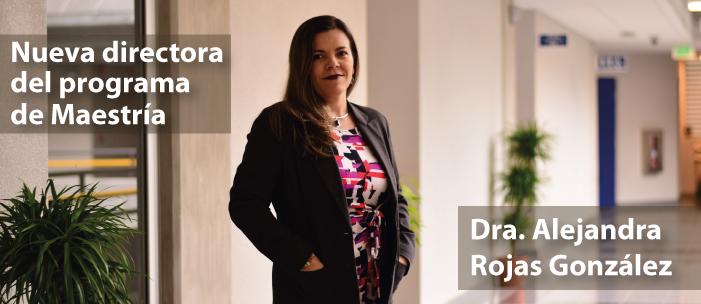 Ing. Alejandra Rojas G. Ph.D, nueva directora posgrado.