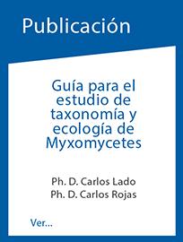 """Publicación del Dr. Carlos Rojas A, sobre """"Guía para el estudio de taxonomía y ecología de Myxomycetes"""""""