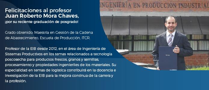 Felicitación graduación de posgrado Juan Roberto Mora C.